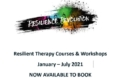 Engage with mentors & develop life skills: Resilient Therapy courses and workshops